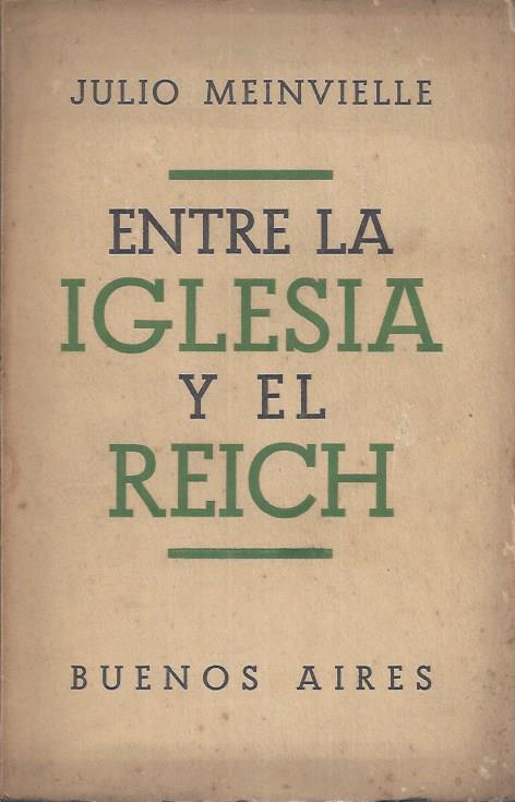 Entre La Iglesia y el Reich por el Padre Julio Meinvielle (1937)