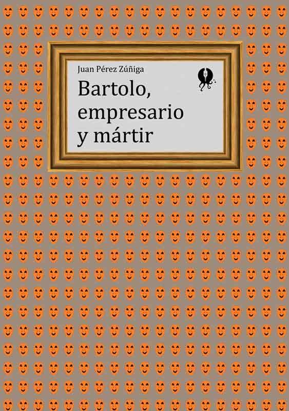 Bartolo empresario y mártir