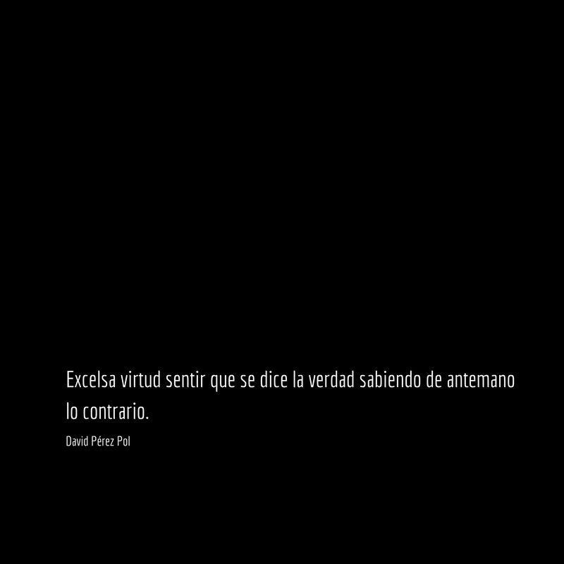 Excelsa virtud sentir que Aforismo nº 150 de David Pérez Pol
