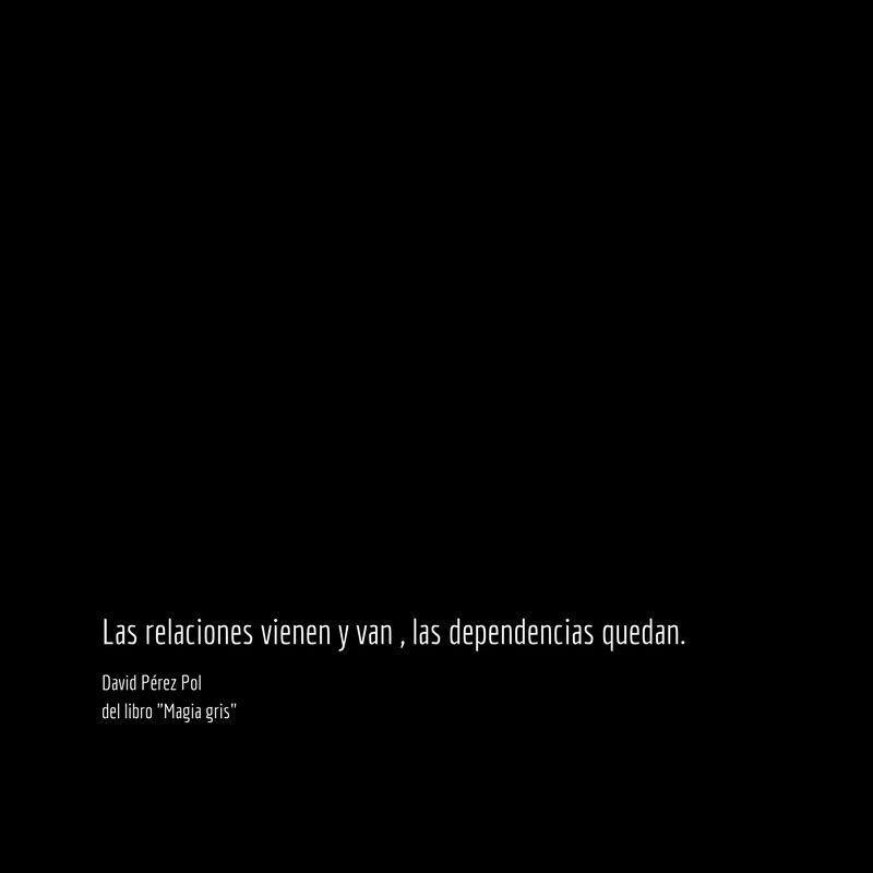 Las relaciones vienen y van Aforismo nº 157 de Magia gris de David Pérez Pol