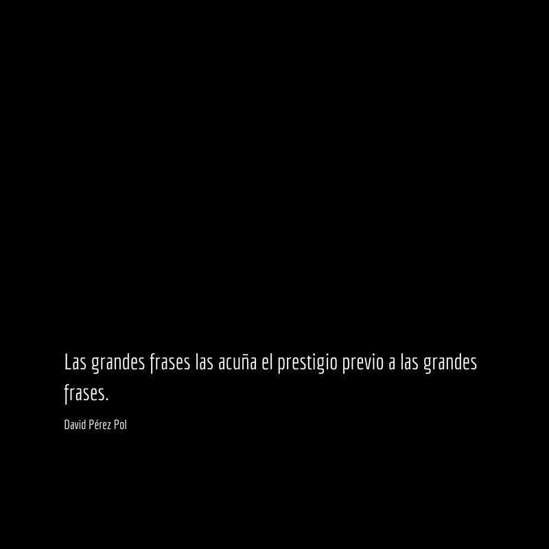 Las grandes frases Aforismo nº 159 de David Pérez Pol
