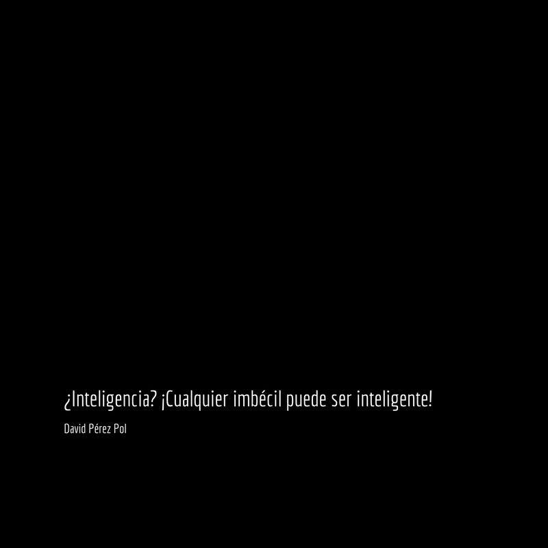 Inteligencia Aforismo nº 167 de David Pérez Pol