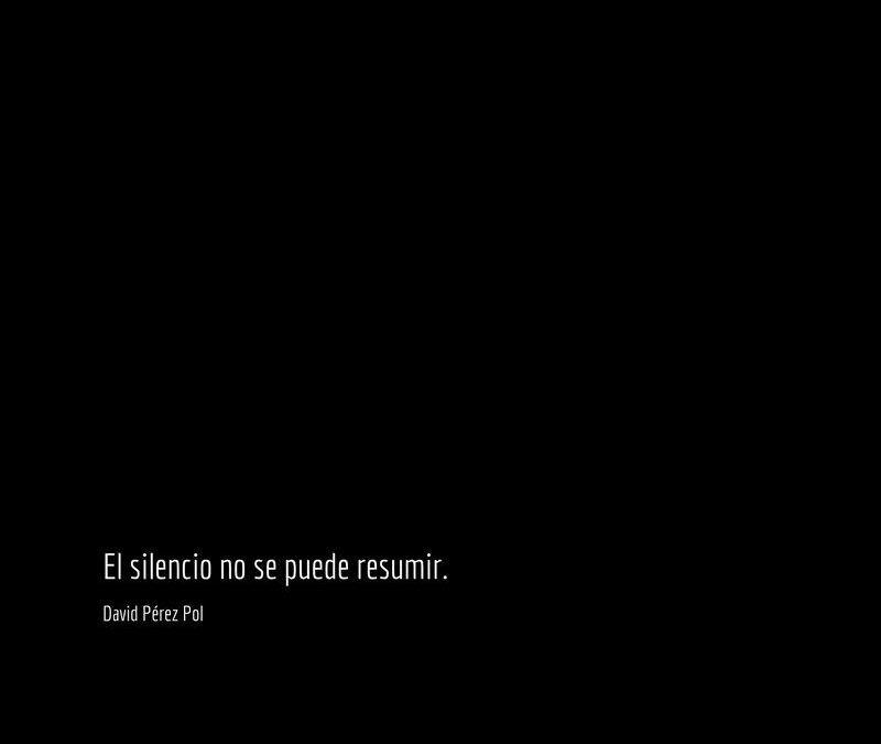 El silencio no