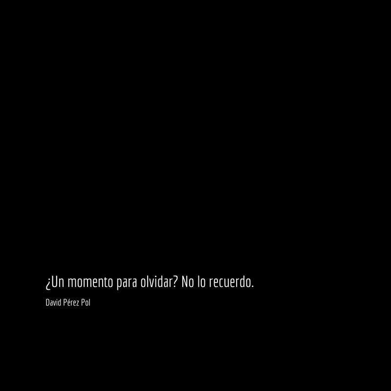 Un momento para olvidar Aforismo nº 172 de David Pérez Pol
