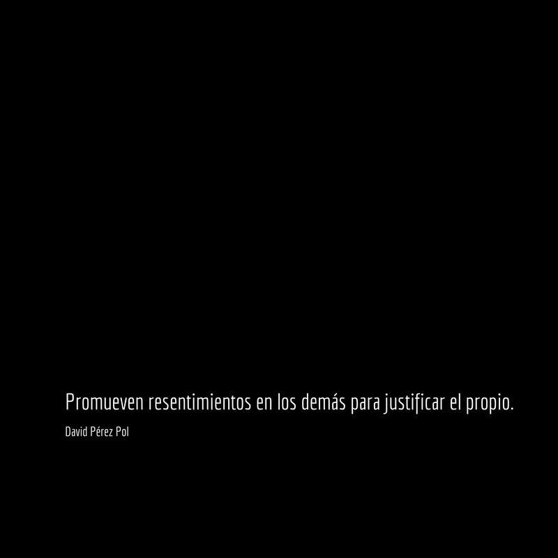 Promueven resentimientos Aforismo nº 174 de David Pérez Pol