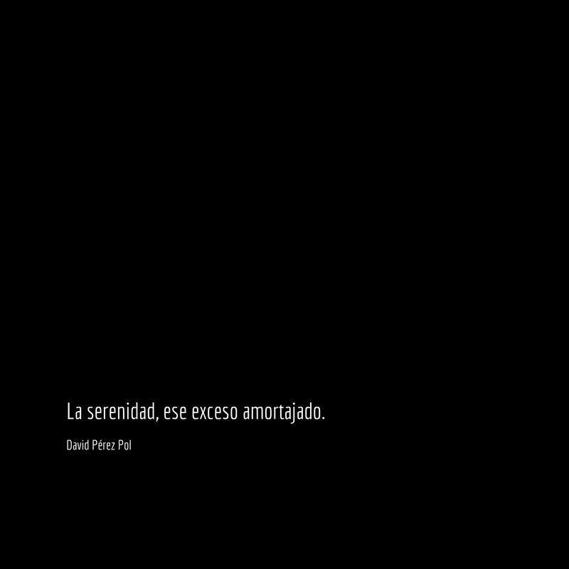 La serenidad Aforismo nº 194 de David Pérez Pol