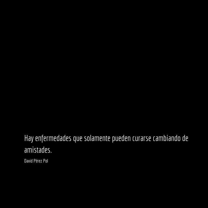 Hay enfermedades que Aforismo nº 202 de David Pérez Pol