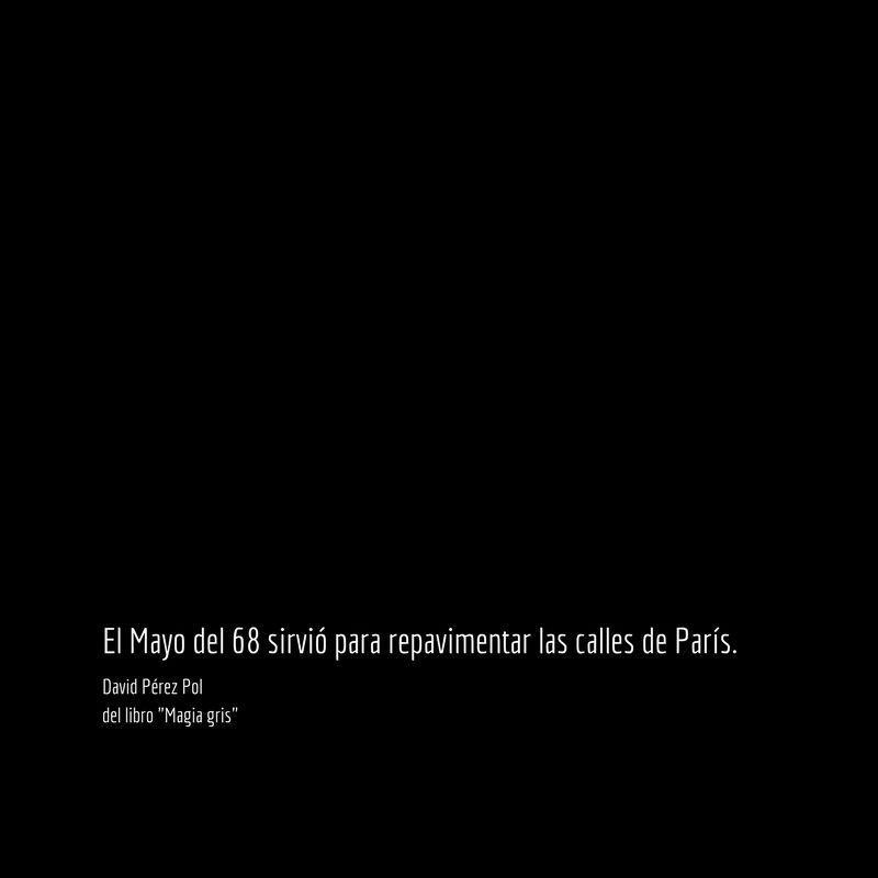 El Mayo del 68 Aforismo nº 23 de Magia gris de David Pérez Pol