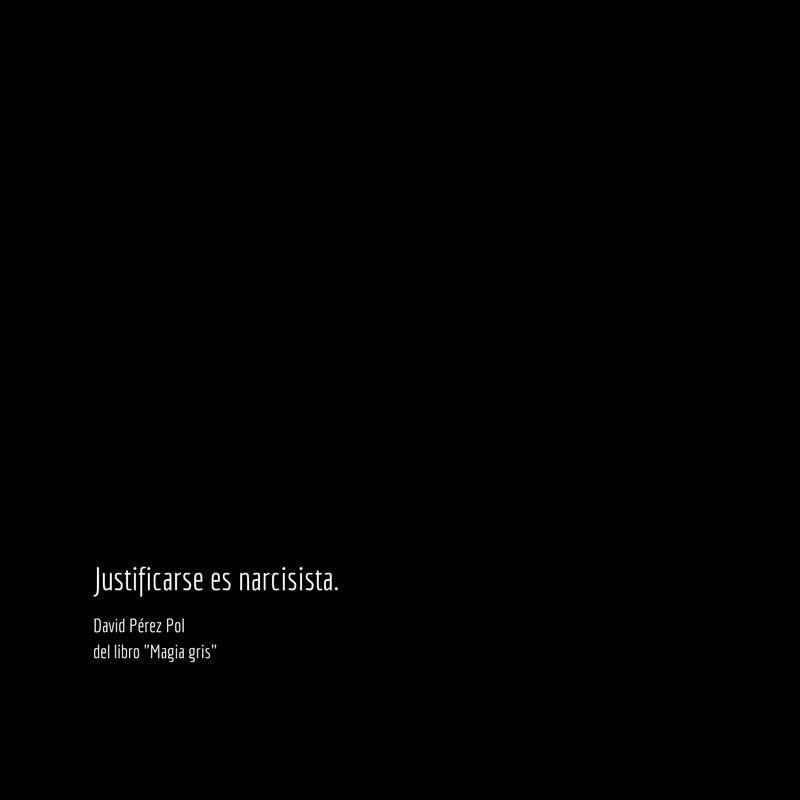 Justificarse es Aforismo nº 77 de Magia gris de David Pérez Pol