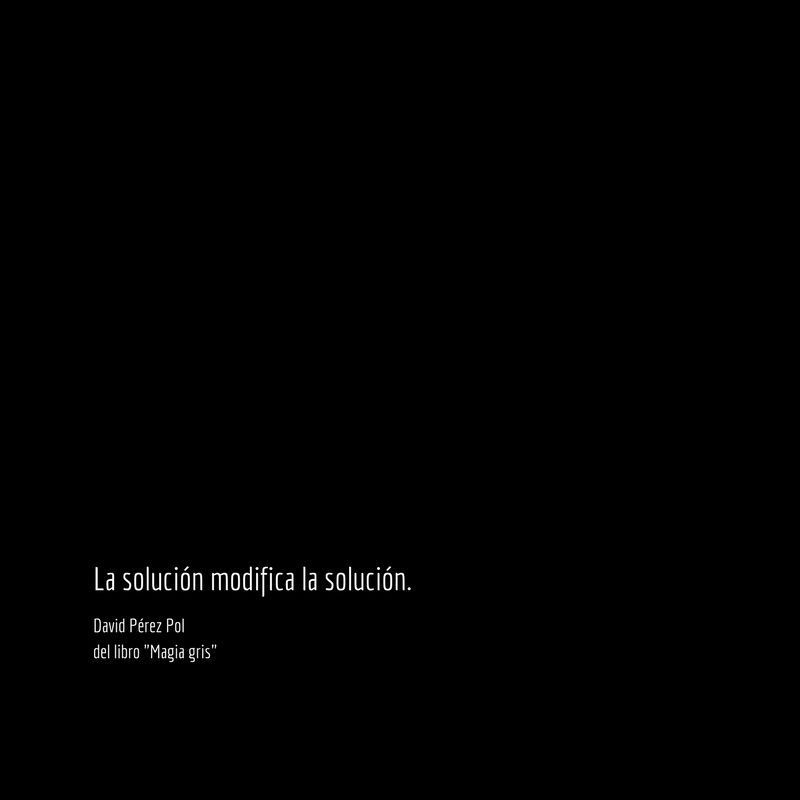 La solución modifica Aforismo nº 80 de Magia gris de David Pérez Pol