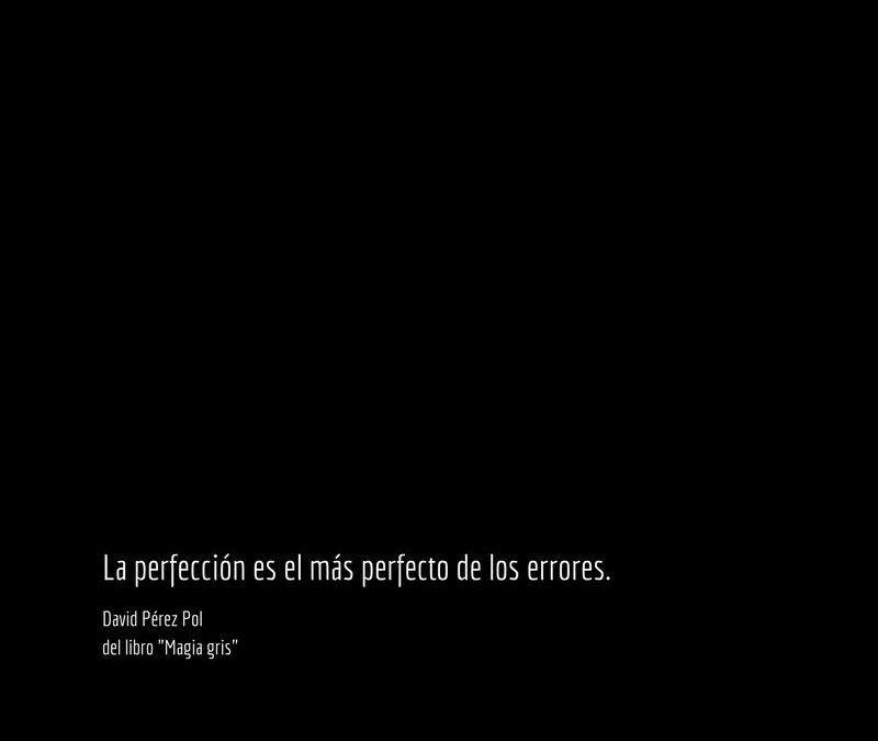 La perfección es