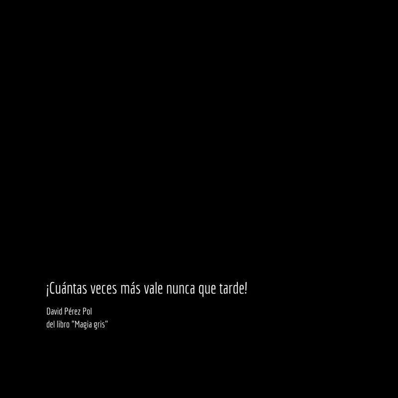 Cuántas veces más Aforismo nº 97 de Magia gris de David Pérez Pol