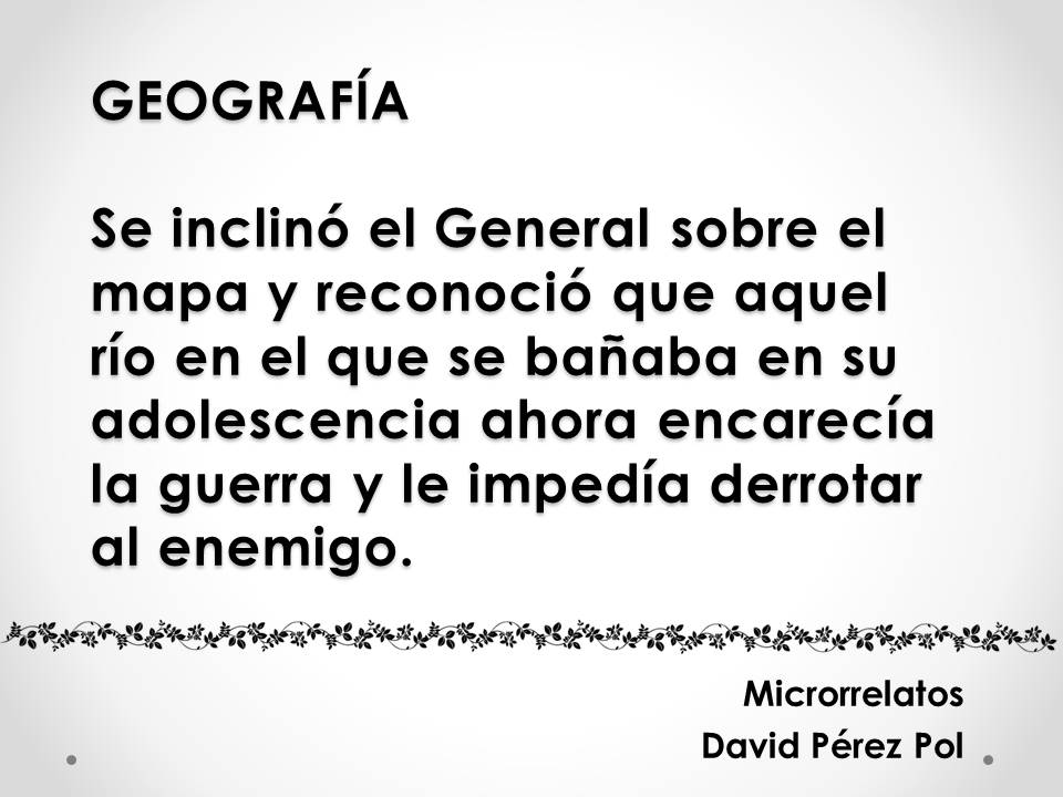Geografía Microrrelato nº 10 de David Pérez Pol