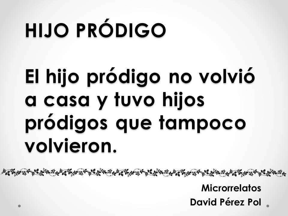 Hijo pródigo Microrrelato nº 12 de David Pérez Pol