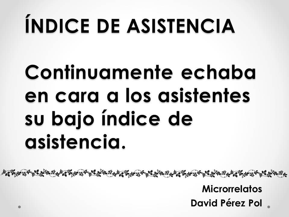 Índice de asistencia Microrrelato nº 13 de David Pérez Pol