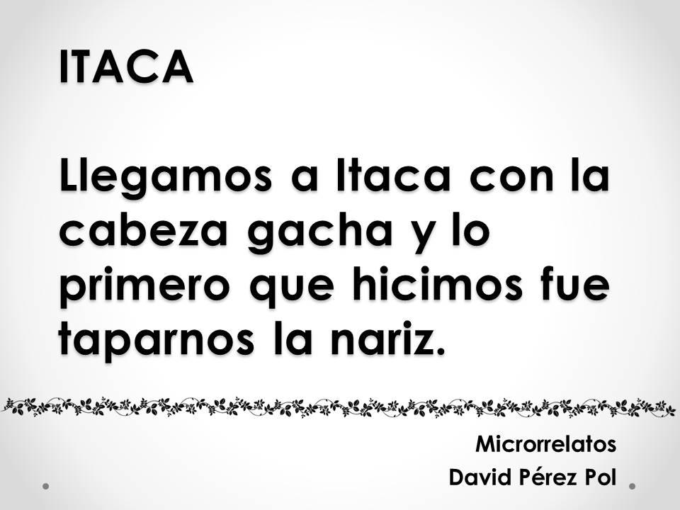 Itaca Microrrelato nº 15 de David Pérez Pol