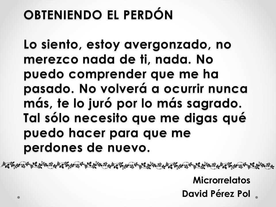 Obteniendo el perdón Microrrelato nº 19 de David Pérez Pol