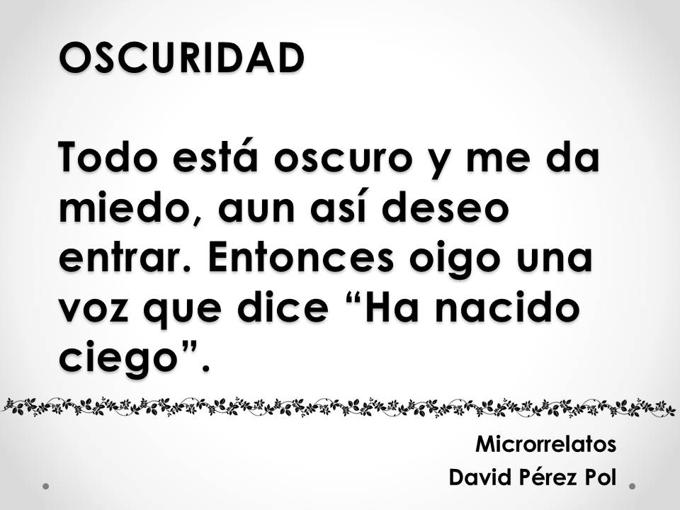 Oscuridad Microrrelato nº 20 de David Pérez Pol