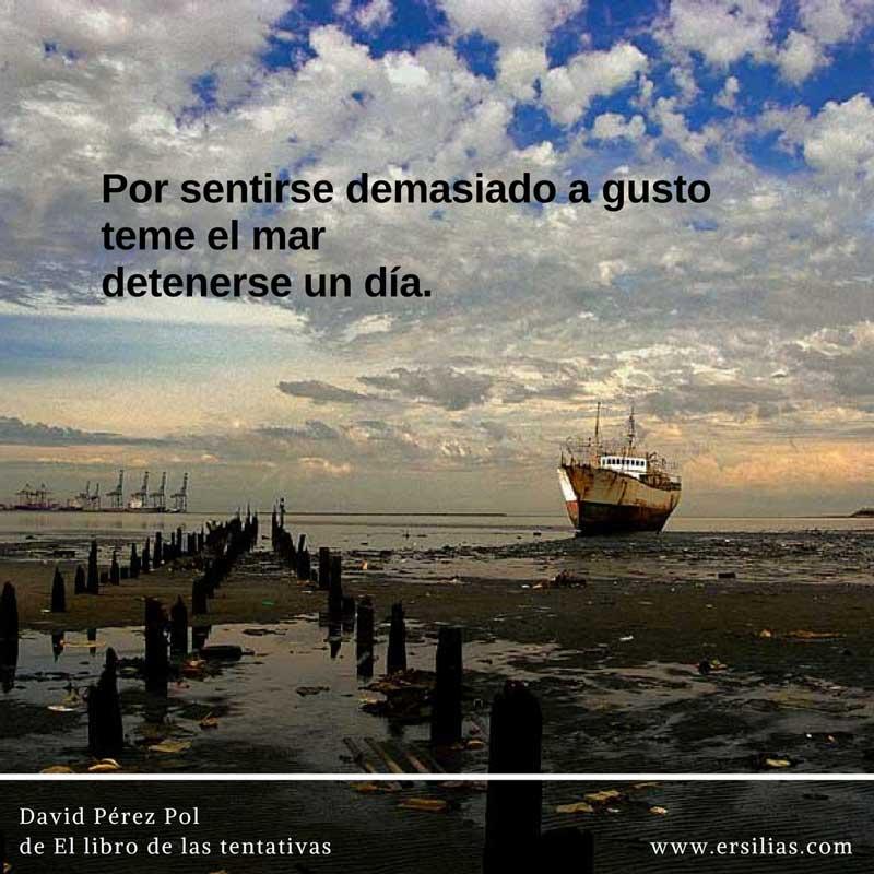 Por sentirse demasiado a gusto Poema nº 29 de David Pérez Pol de El libro de las tentativas