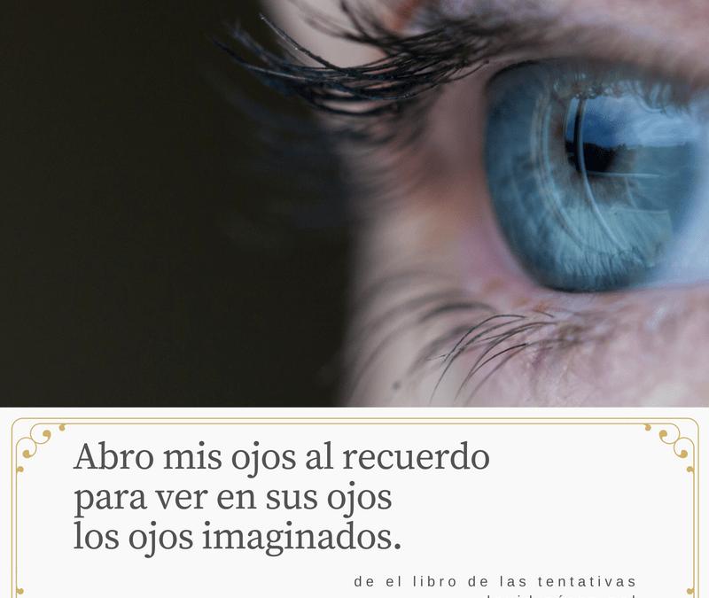 Abro mis ojos al recuerdo