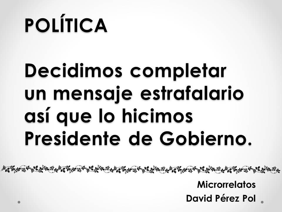Política Microrrelato nº 22 de David Pérez Pol