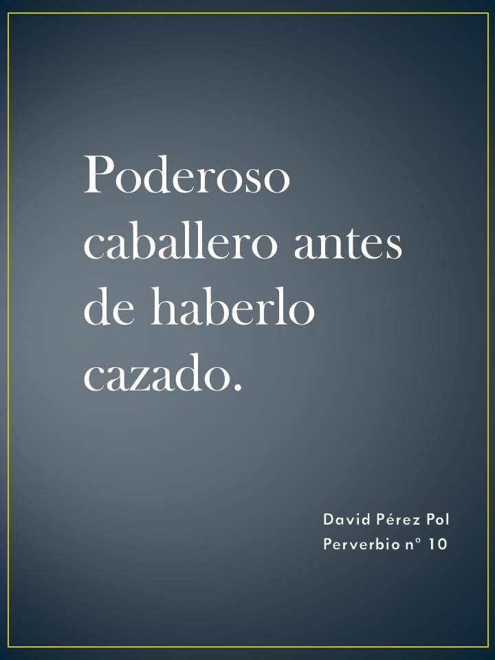 Poderoso caballero Preverbio nº 10 de David Pérez Pol