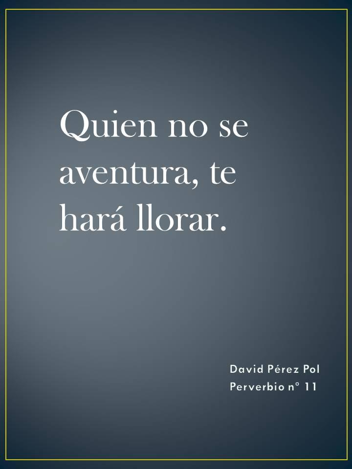 Quien no se aventura Preverbio nº 11 de David Pérez Pol
