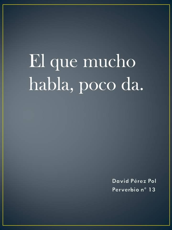 El que mucho habla Preverbio nº 13 de David Pérez Pol