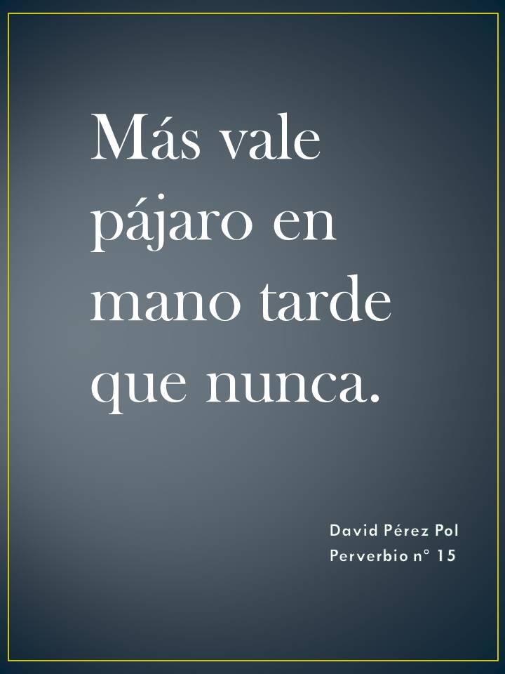 Más vale pájaro Preverbio nº 15 de David Pérez Pol
