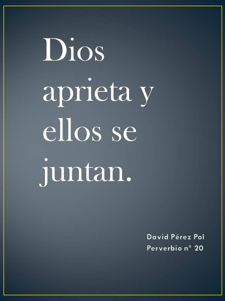 Dios aprieta Preverbio nº 20 de David Pérez Pol
