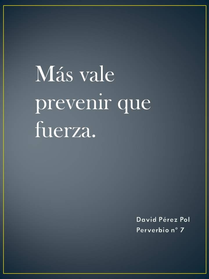 Más vale prevenir Preverbio nº 7 de David Pérez Pol