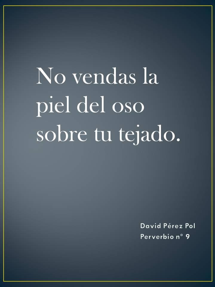 No vendas la piel del oso Preverbio nº 9 de David Pérez Pol
