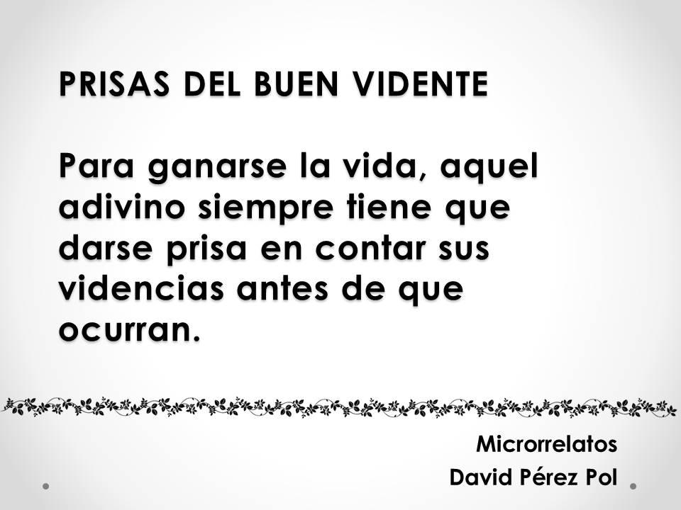 Prisas del buen vidente Microrrelato nº 23 de David Pérez Pol