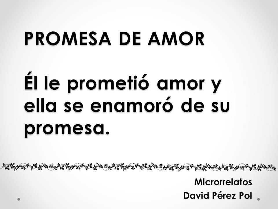 Promesa de amor Microrrelato nº 24 de David Pérez Pol