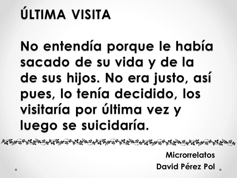 Última visita Microrrelato nº 28 de David Pérez Pol