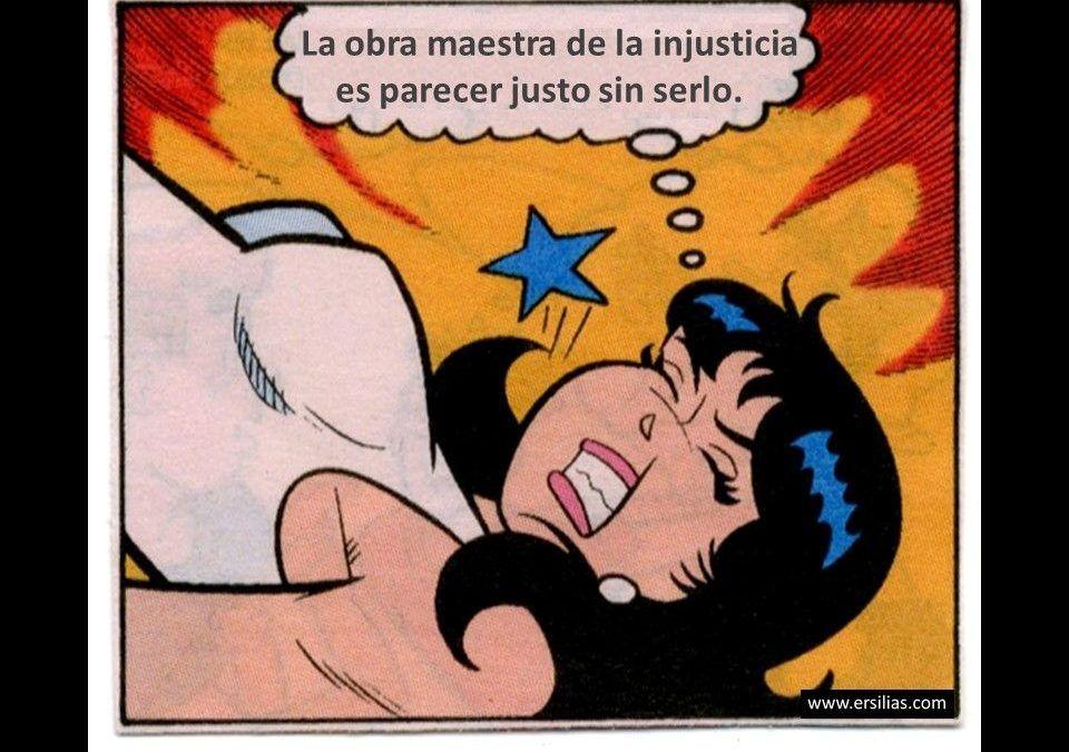 La obra maestra de la injusticia