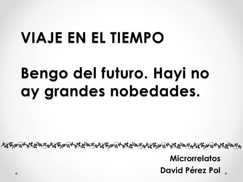 Viaje en el tiempo Microrrelato nº 29 de David Pérez Pol