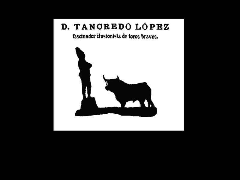 Don Tancredo (Tancredo López), actuó por primera vez en Madrid el 1 de enero de 1901