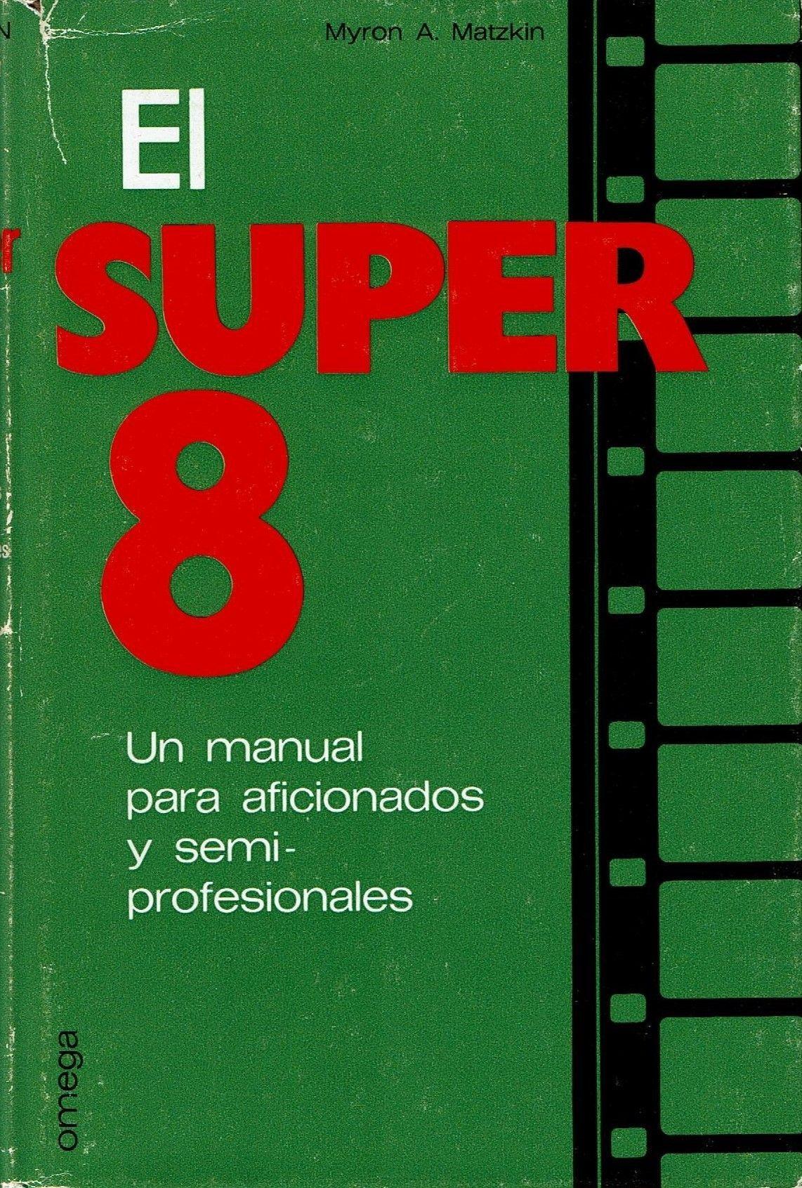 El Super 8 de Myron A. Matzkin