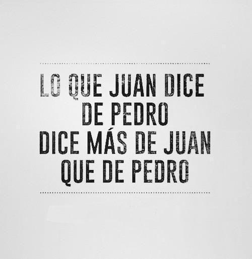 Lo que Juan dice de Pedro